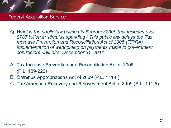 Federal Acquisition Service Q. What is the public law passed in February 2009 that