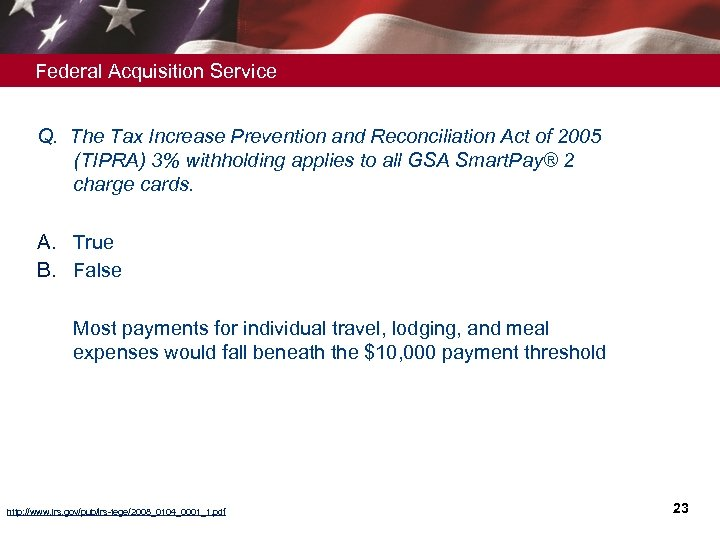 Federal Acquisition Service Q. The Tax Increase Prevention and Reconciliation Act of 2005 (TIPRA)