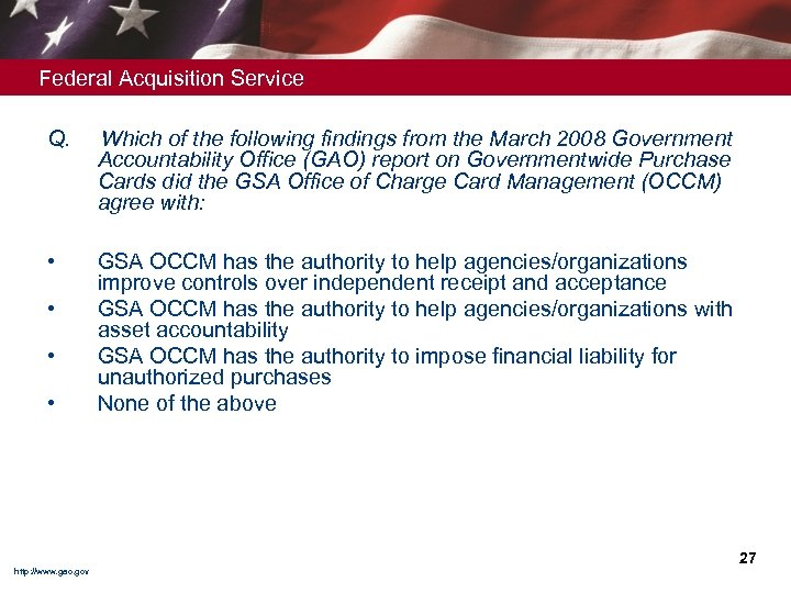 Federal Acquisition Service Q. Which of the following findings from the March 2008 Government
