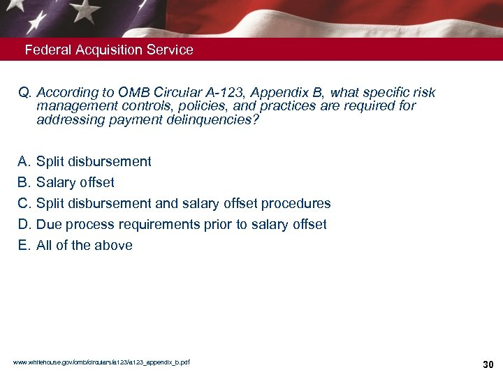 Federal Acquisition Service Q. According to OMB Circular A-123, Appendix B, what specific risk