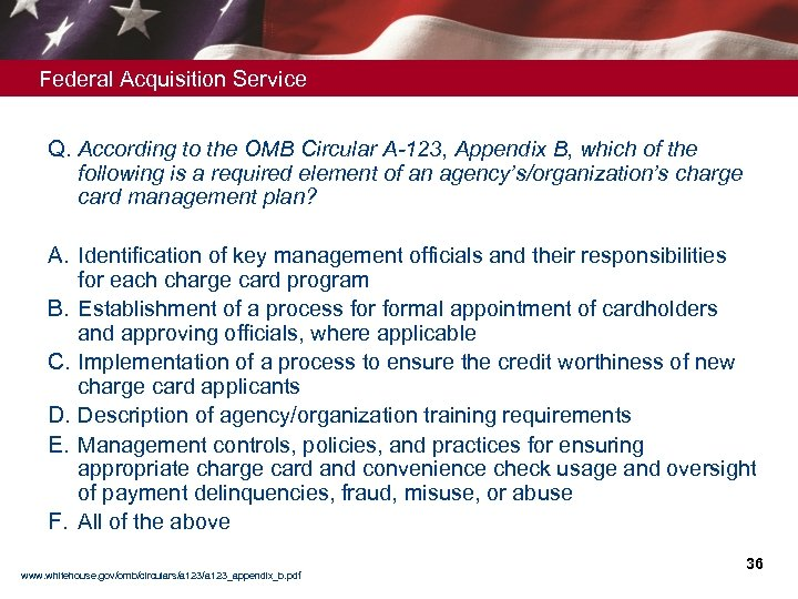 Federal Acquisition Service Q. According to the OMB Circular A-123, Appendix B, which of