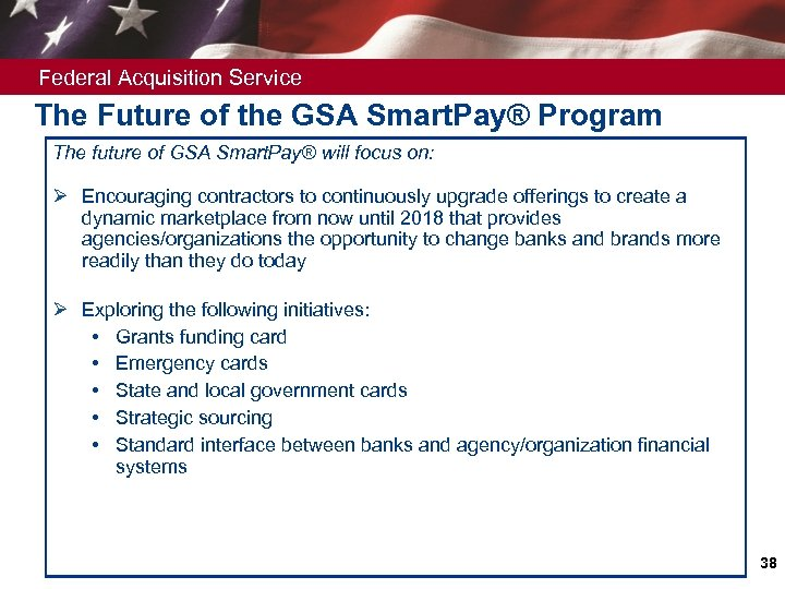 Federal Acquisition Service The Future of the GSA Smart. Pay® Program The future of