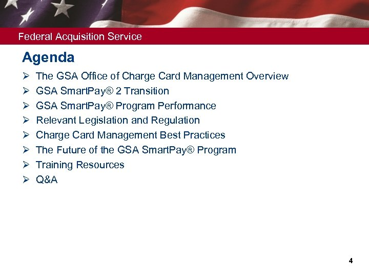 Federal Acquisition Service Agenda Ø Ø Ø Ø The GSA Office of Charge Card