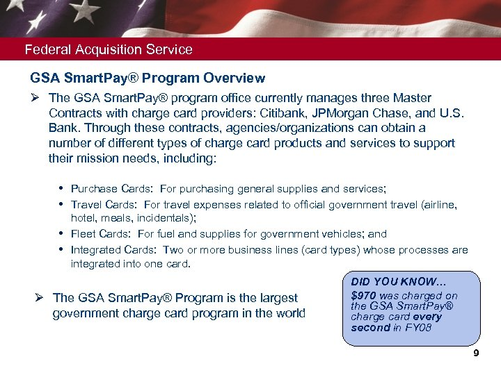 Federal Acquisition Service GSA Smart. Pay® Program Overview Ø The GSA Smart. Pay® program