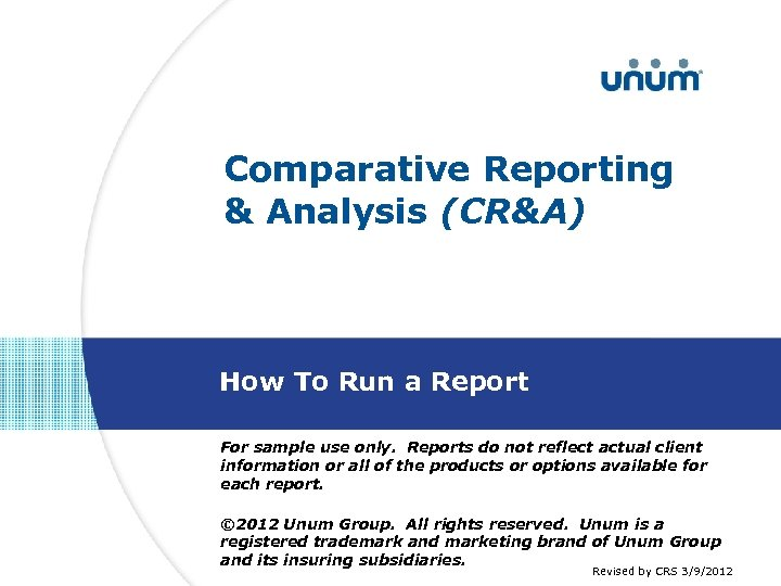 Comparative Reporting & Analysis (CR&A) How To Run a Report For sample use only.