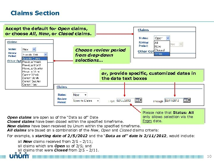 Claims Section Accept the default for Open claims, or choose All, New, or Closed