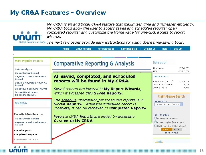 My CR&A Features - Overview My CR&A is an additional CR&A feature that maximizes