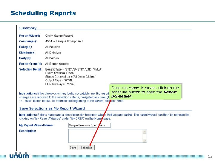 Scheduling Reports Once the report is saved, click on the schedule button to open