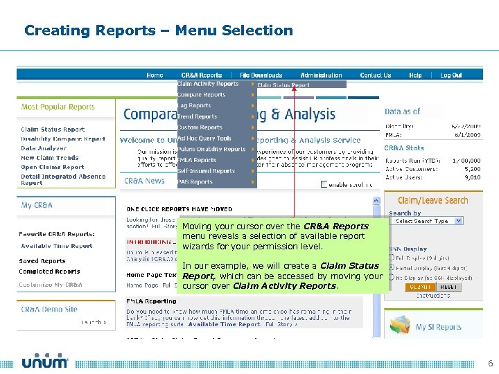 Creating Reports – Menu Selection Moving your cursor over the CR&A Reports menu reveals