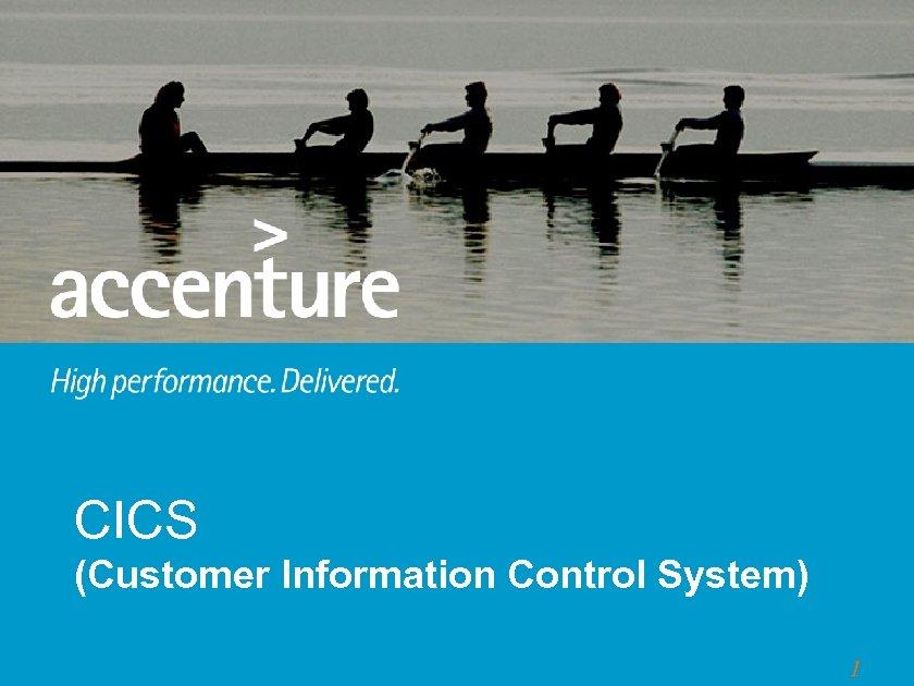 CICS (Customer Information Control System) 1