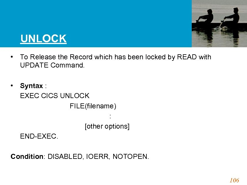 UNLOCK • To Release the Record which has been locked by READ with UPDATE