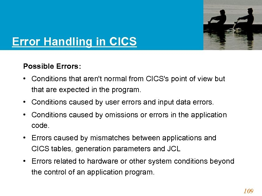 Error Handling in CICS Possible Errors: • Conditions that aren't normal from CICS's point