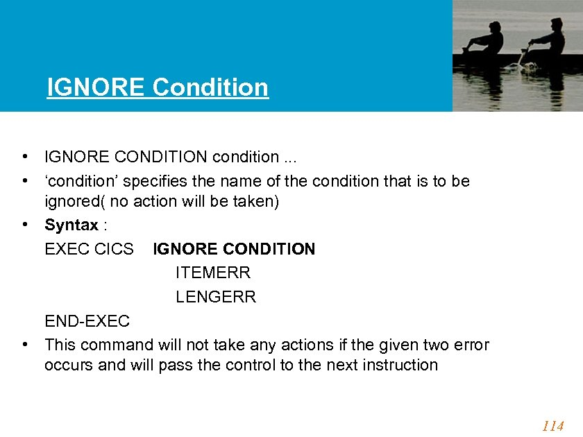 IGNORE Condition • IGNORE CONDITION condition. . . • 'condition' specifies the name of