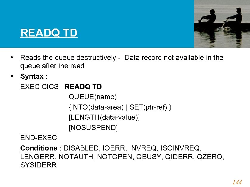 READQ TD • Reads the queue destructively - Data record not available in the