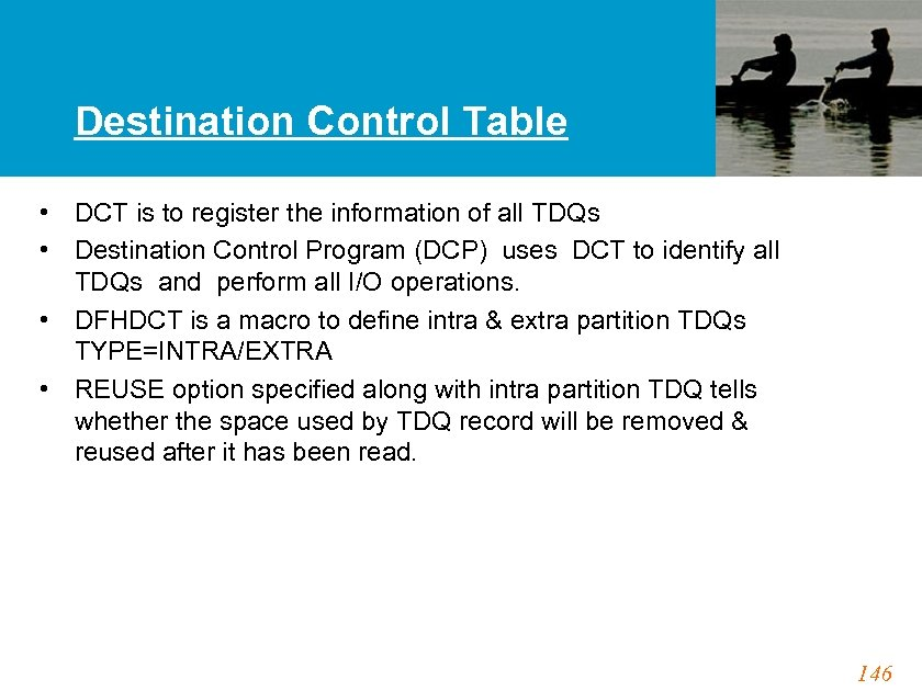 Destination Control Table • DCT is to register the information of all TDQs •