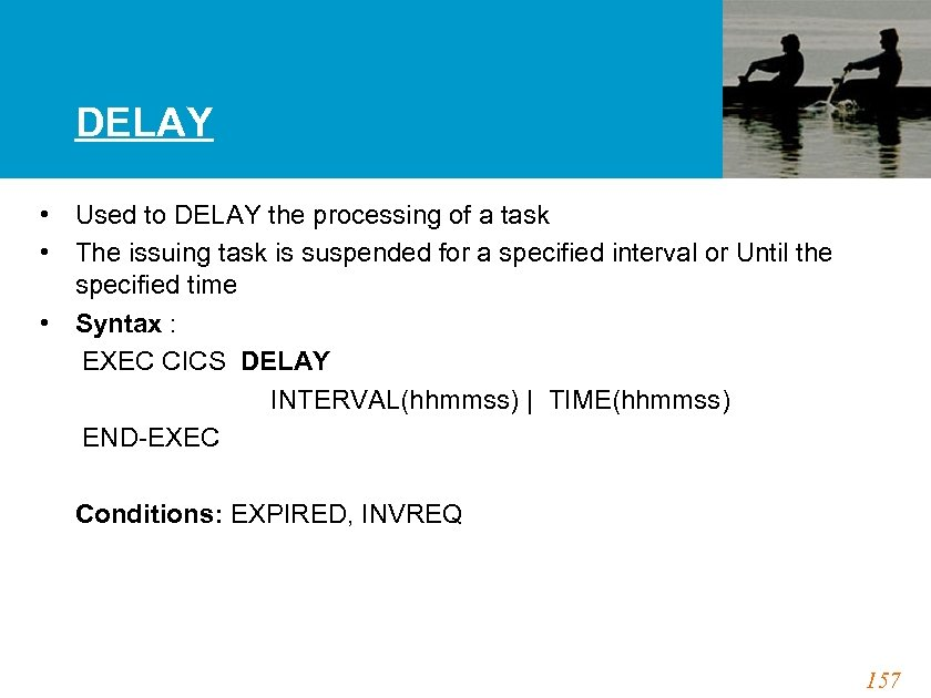 DELAY • Used to DELAY the processing of a task • The issuing task