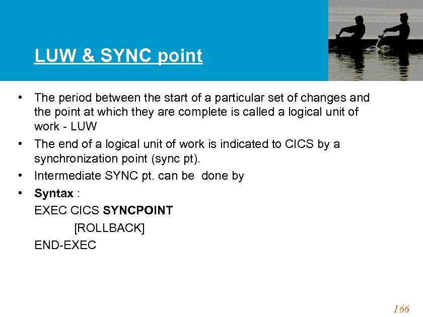 LUW & SYNC point • The period between the start of a particular set