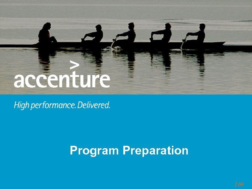 Program Preparation 169