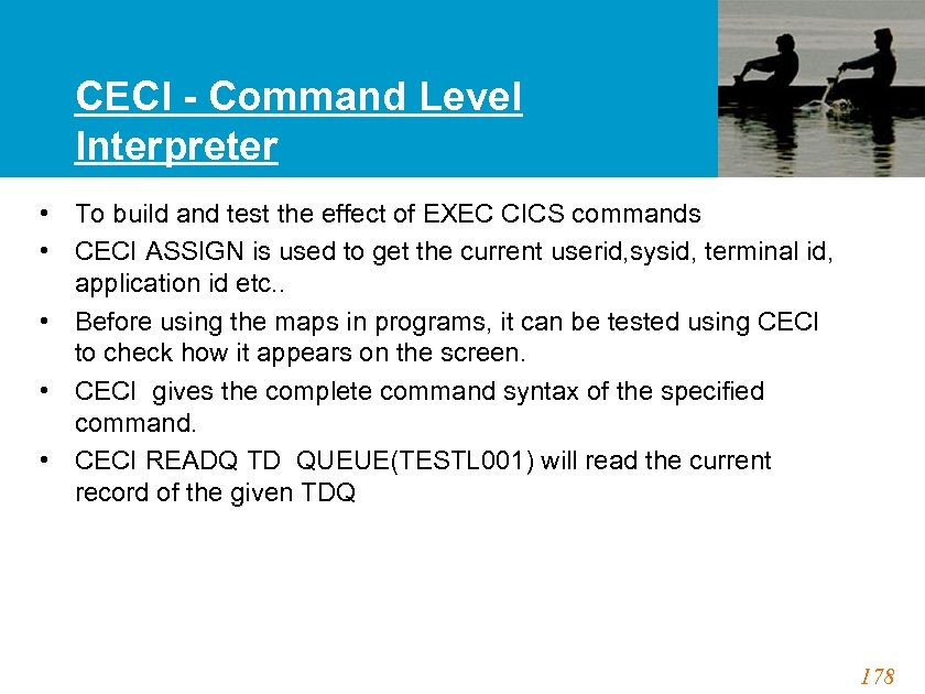CECI - Command Level Interpreter • To build and test the effect of EXEC