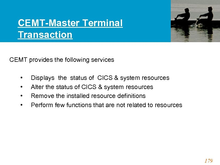 CEMT-Master Terminal Transaction CEMT provides the following services • • Displays the status of