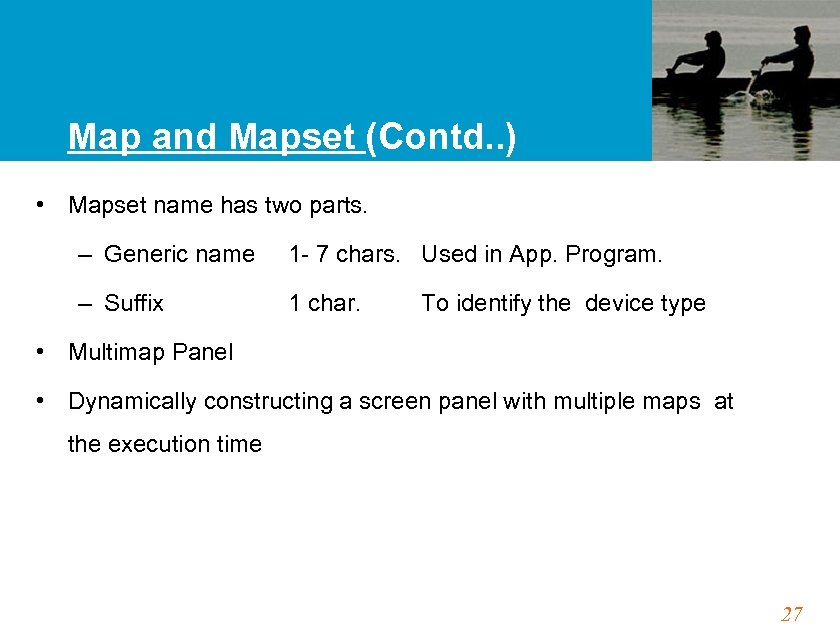Map and Mapset (Contd. . ) • Mapset name has two parts. – Generic