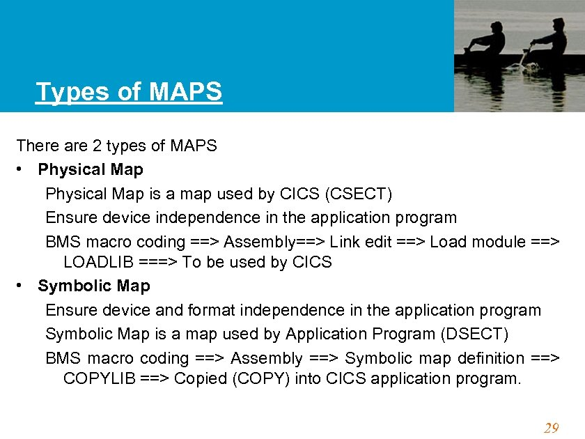Types of MAPS There are 2 types of MAPS • Physical Map is a