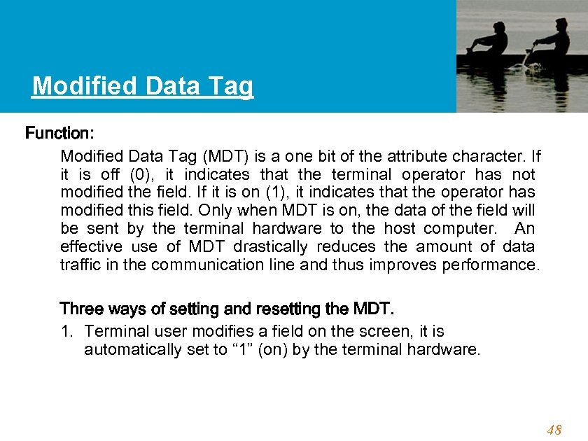 Modified Data Tag Function: Modified Data Tag (MDT) is a one bit of the
