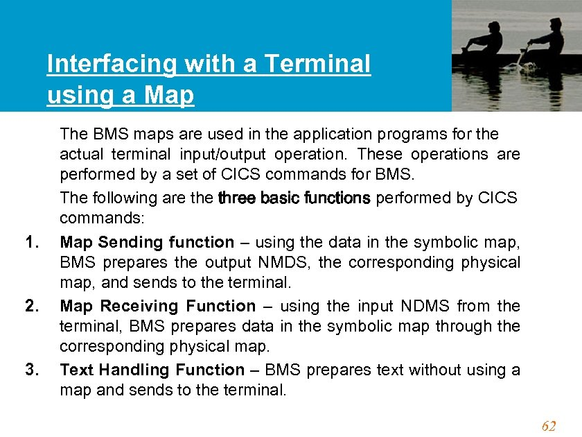 Interfacing with a Terminal using a Map 1. 2. 3. The BMS maps are