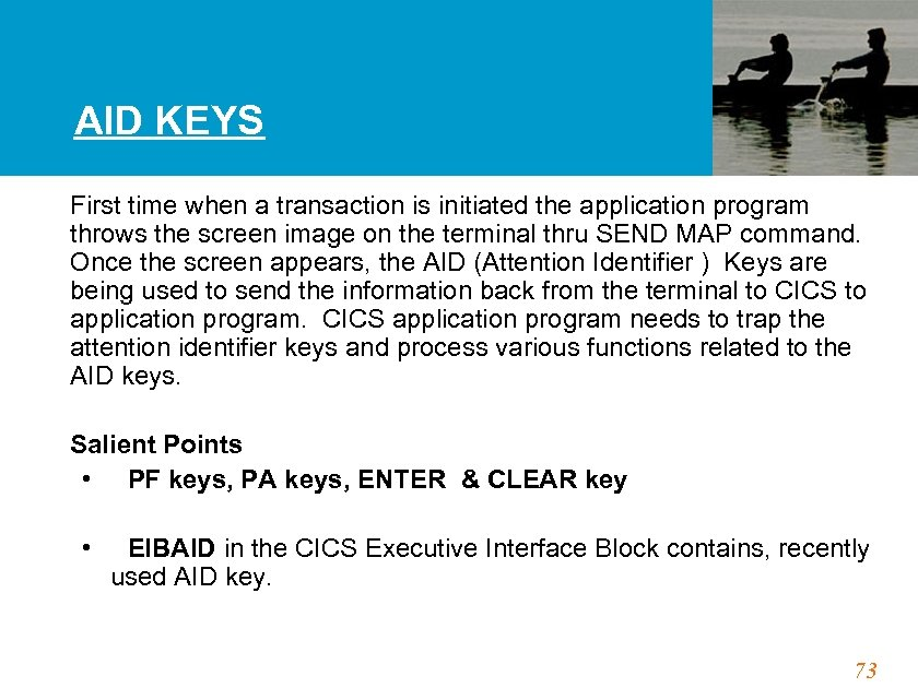 AID KEYS First time when a transaction is initiated the application program throws the