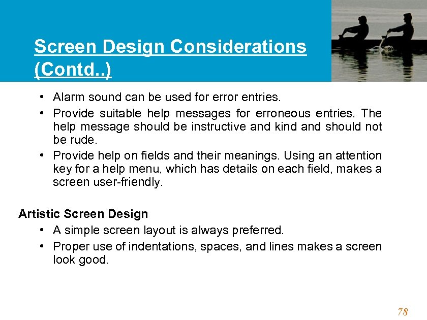 Screen Design Considerations (Contd. . ) • Alarm sound can be used for error