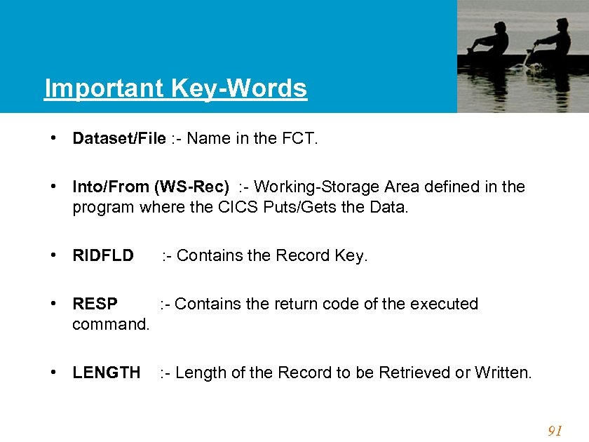 Important Key-Words • Dataset/File : - Name in the FCT. • Into/From (WS-Rec) :