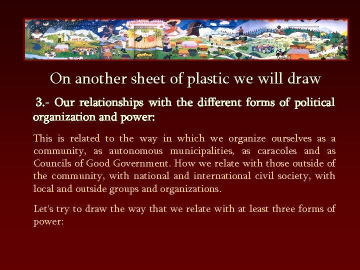 On another sheet of plastic we will draw 3. - Our relationships with the