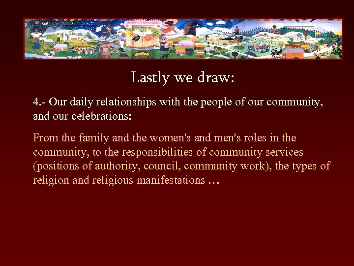 Lastly we draw: 4. - Our daily relationships with the people of our community,