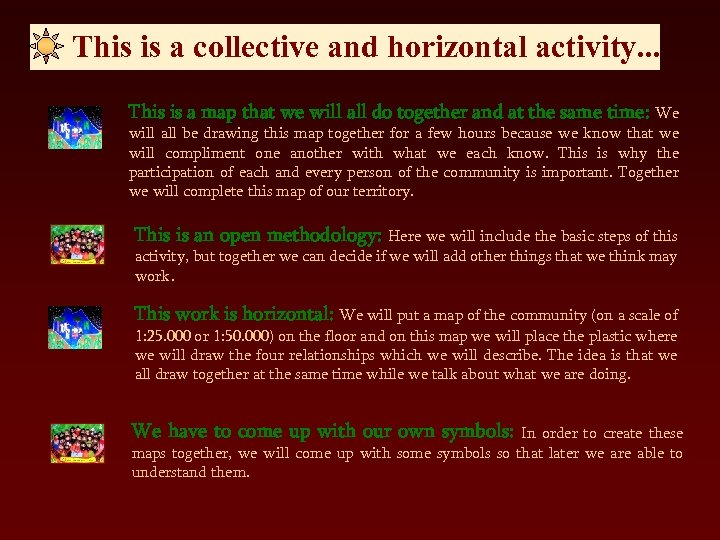 This is a collective and horizontal activity. . . This is a map