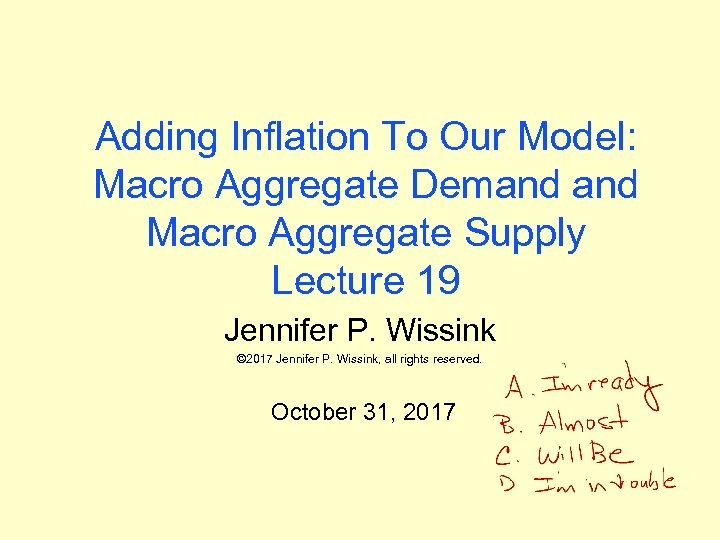 Adding Inflation To Our Model: Macro Aggregate Demand Macro Aggregate Supply Lecture 19 Jennifer