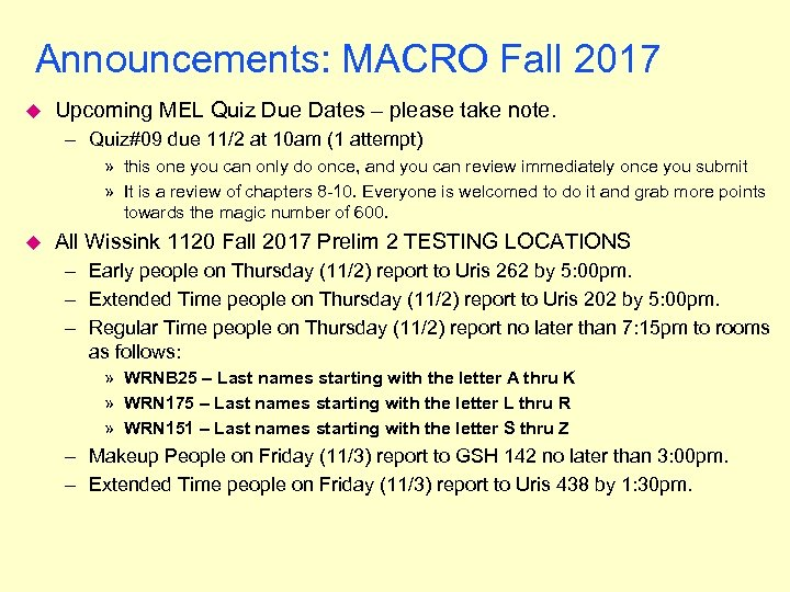 Announcements: MACRO Fall 2017 u Upcoming MEL Quiz Due Dates – please take note.