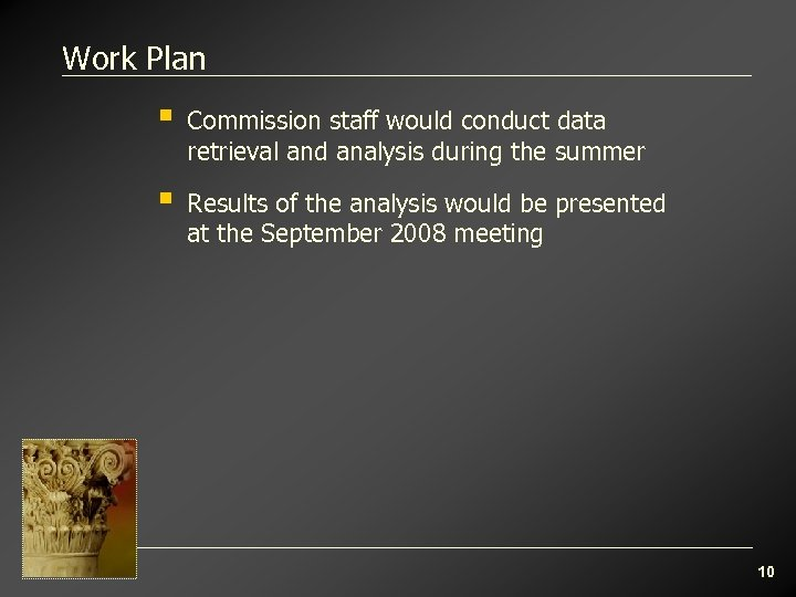 Work Plan § Commission staff would conduct data retrieval and analysis during the summer