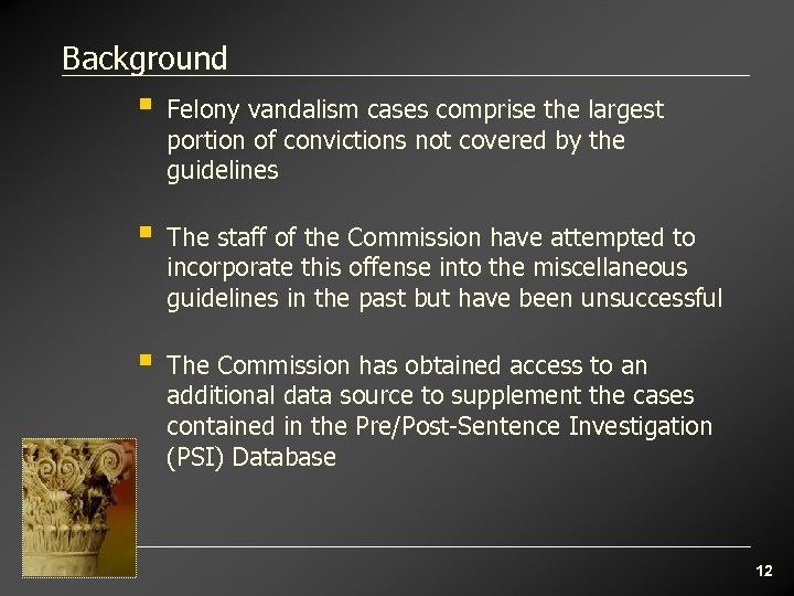 Background § Felony vandalism cases comprise the largest portion of convictions not covered by