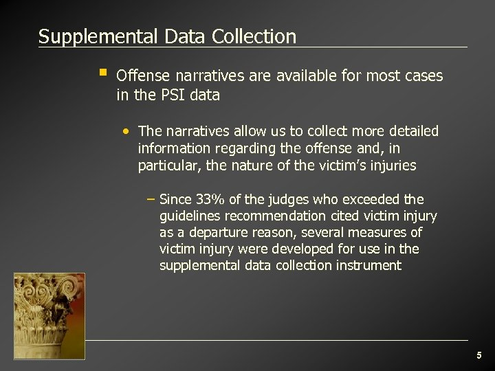 Supplemental Data Collection § Offense narratives are available for most cases in the PSI
