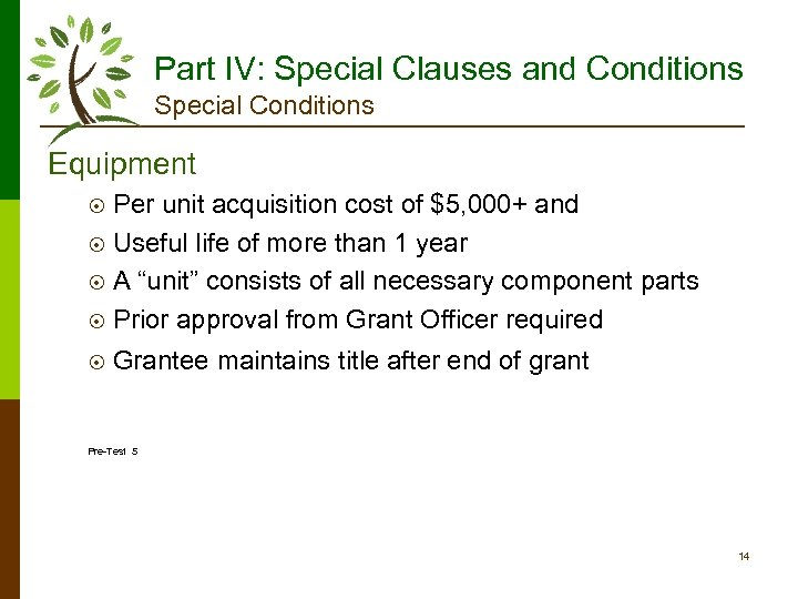 Part IV: Special Clauses and Conditions Special Conditions Equipment Per unit acquisition cost of