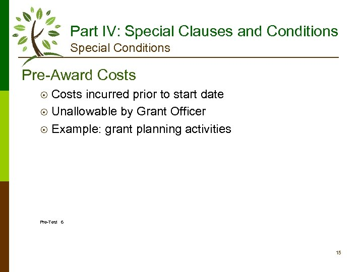 Part IV: Special Clauses and Conditions Special Conditions Pre-Award Costs incurred prior to start