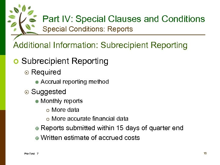 Part IV: Special Clauses and Conditions Special Conditions: Reports Additional Information: Subrecipient Reporting ¢