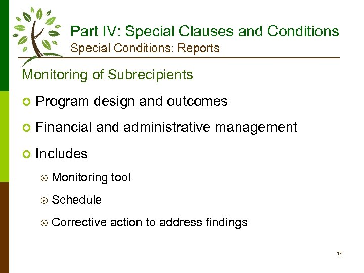 Part IV: Special Clauses and Conditions Special Conditions: Reports Monitoring of Subrecipients ¢ Program