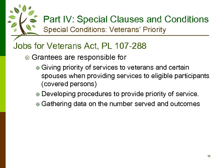 Part IV: Special Clauses and Conditions Special Conditions: Veterans' Priority Jobs for Veterans Act,