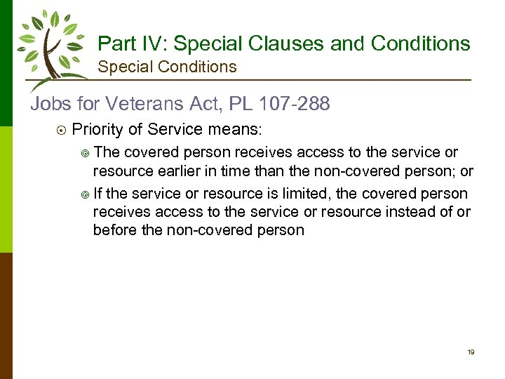 Part IV: Special Clauses and Conditions Special Conditions Jobs for Veterans Act, PL 107