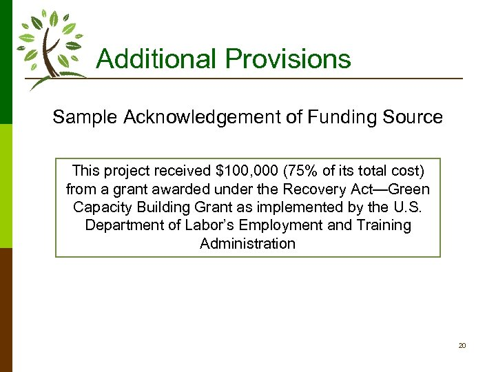 Additional Provisions Sample Acknowledgement of Funding Source This project received $100, 000 (75% of