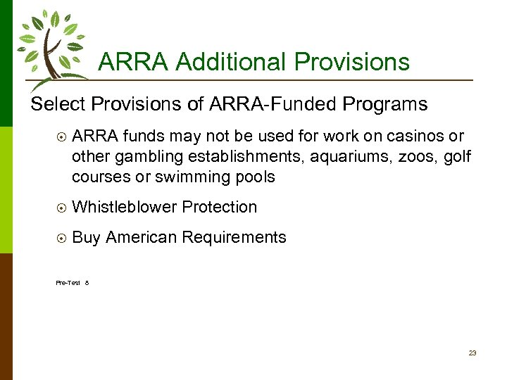 ARRA Additional Provisions Select Provisions of ARRA-Funded Programs ¤ ARRA funds may not be