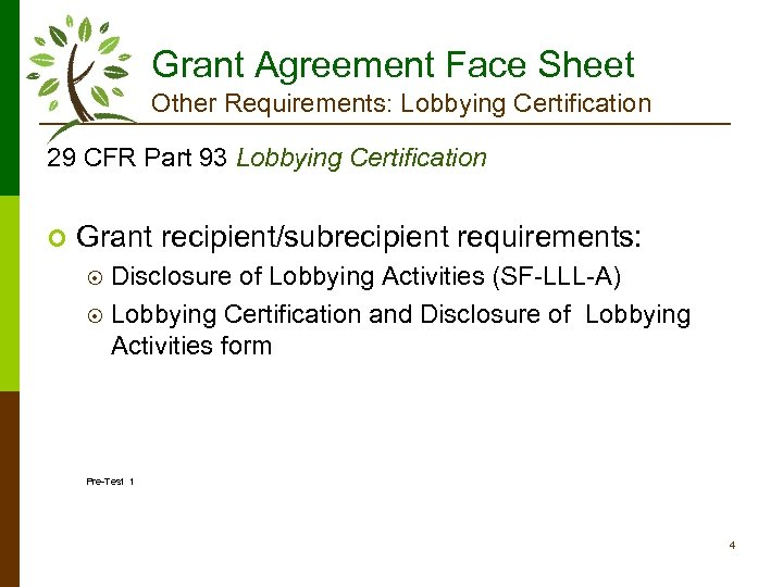 Grant Agreement Face Sheet Other Requirements: Lobbying Certification 29 CFR Part 93 Lobbying Certification