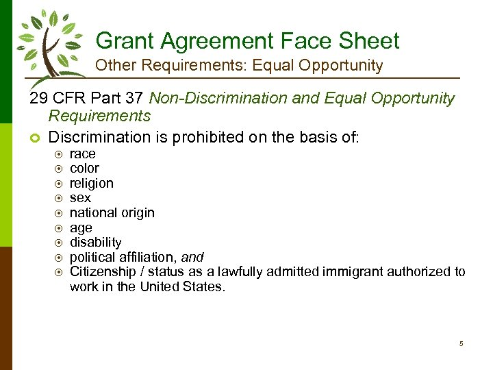 Grant Agreement Face Sheet Other Requirements: Equal Opportunity 29 CFR Part 37 Non-Discrimination and