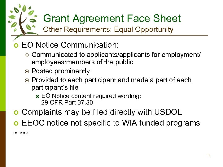 Grant Agreement Face Sheet Other Requirements: Equal Opportunity ¢ EO Notice Communication: ¤ ¤